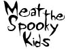 Meat The Spooky Kids